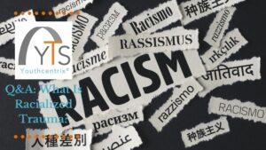 What Is Racialized Trauma Through the Trauma Informed Lens